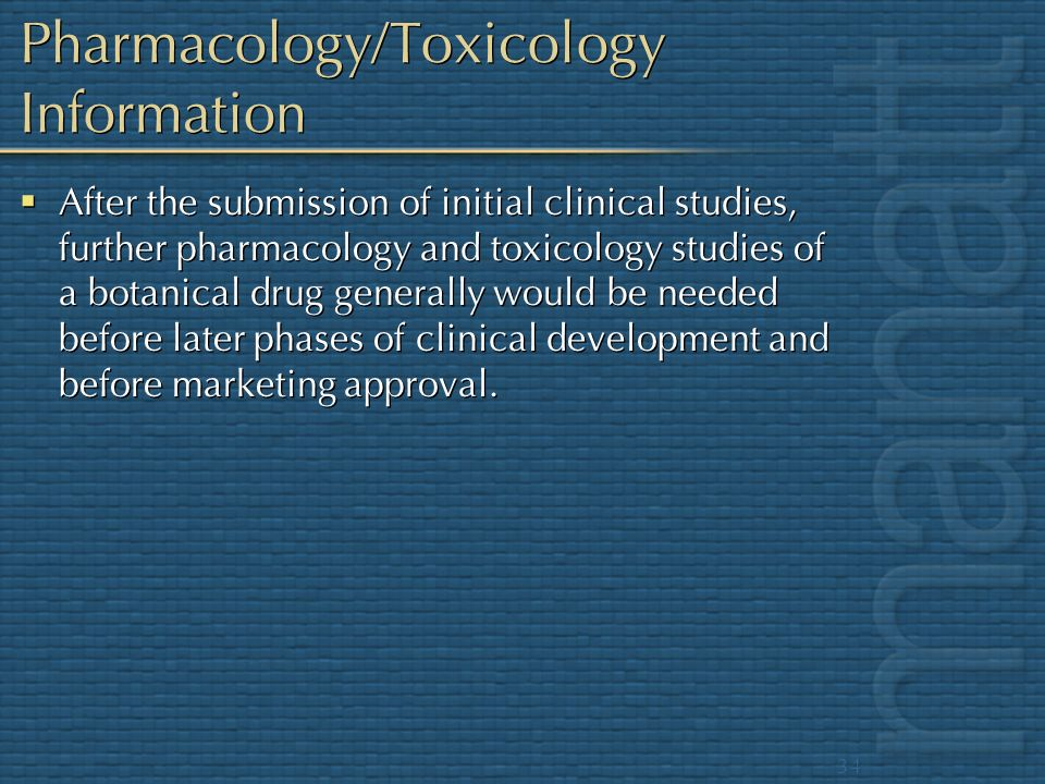 Pharmacology/Toxicology Information
