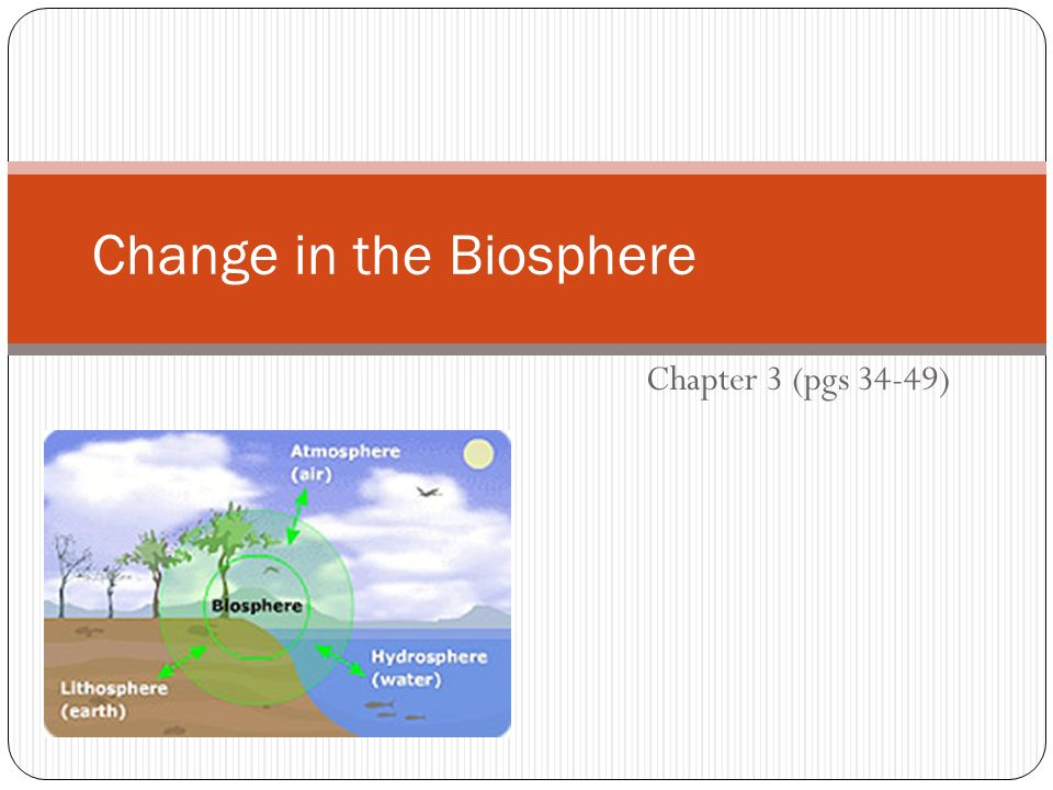 Change in the Biosphere