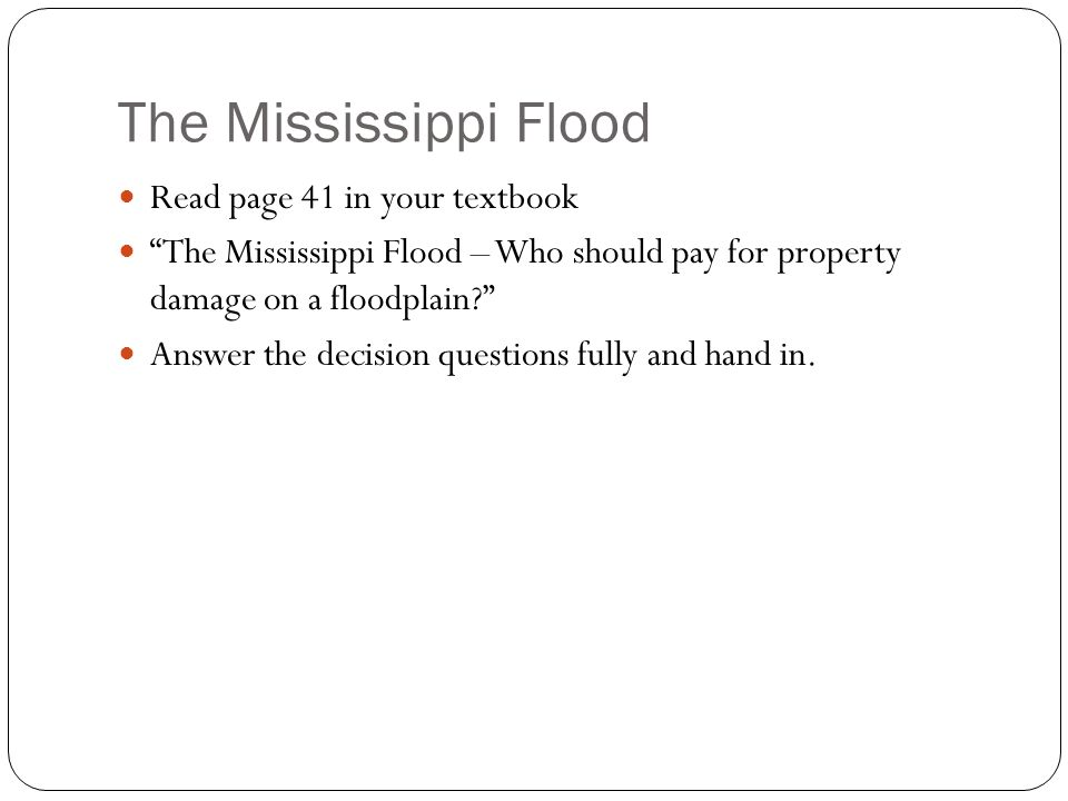 The Mississippi Flood Read page 41 in your textbook