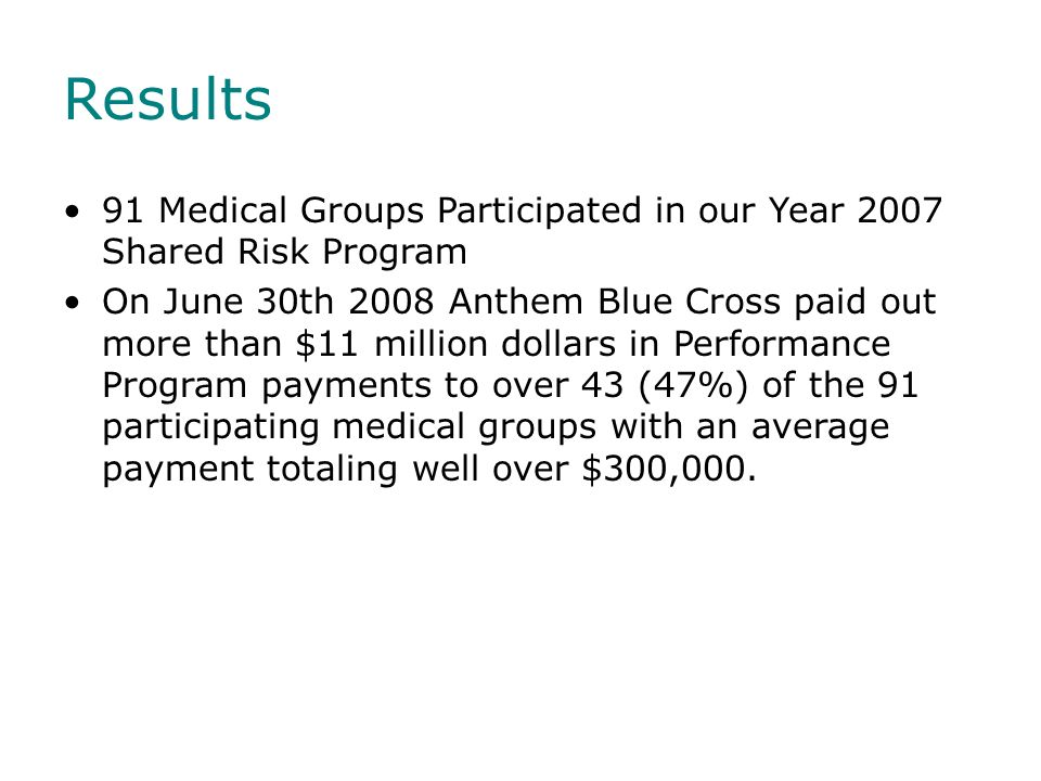 Results 91 Medical Groups Participated in our Year 2007 Shared Risk Program.