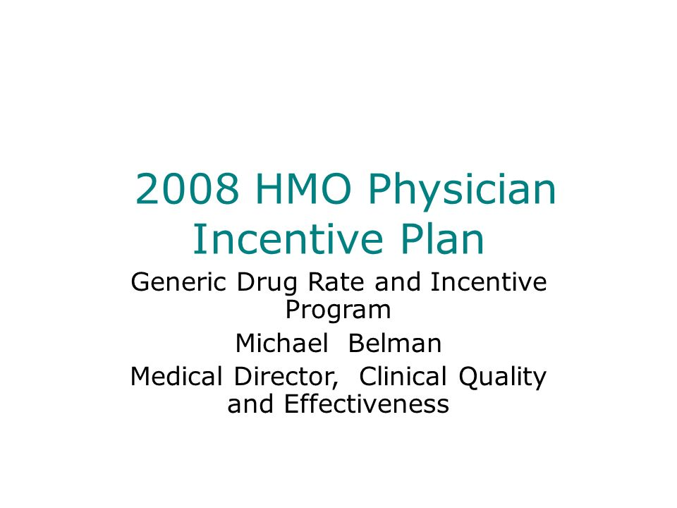 2008 HMO Physician Incentive Plan