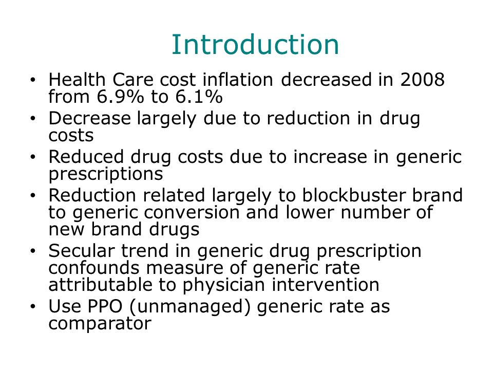 Introduction Health Care cost inflation decreased in 2008 from 6.9% to 6.1% Decrease largely due to reduction in drug costs.