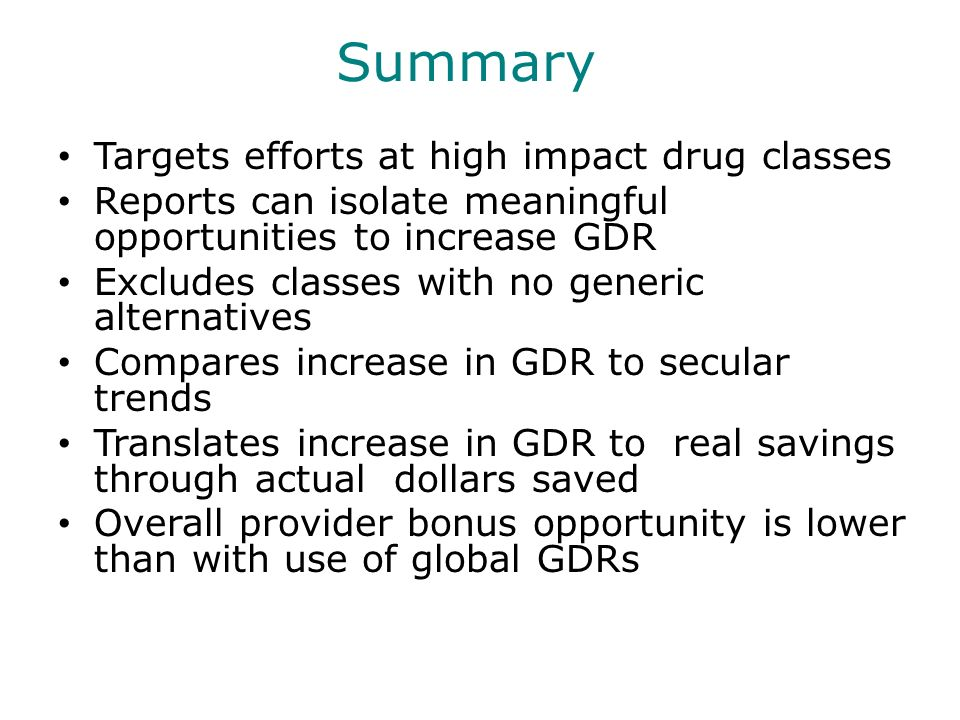 Summary Targets efforts at high impact drug classes
