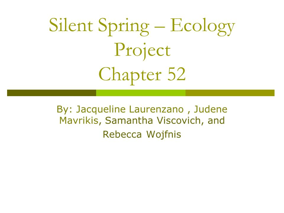 Silent Spring – Ecology Project Chapter ppt download