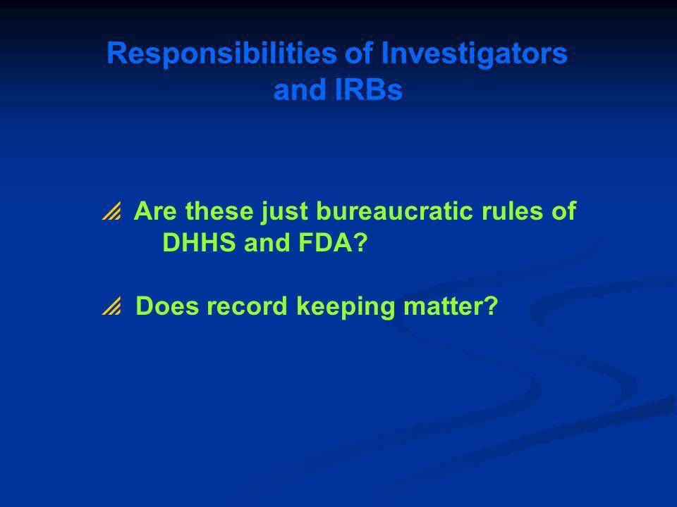 Responsibilities of Investigators and IRBs