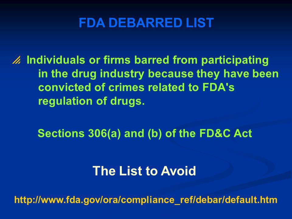 FDA DEBARRED LIST The List to Avoid