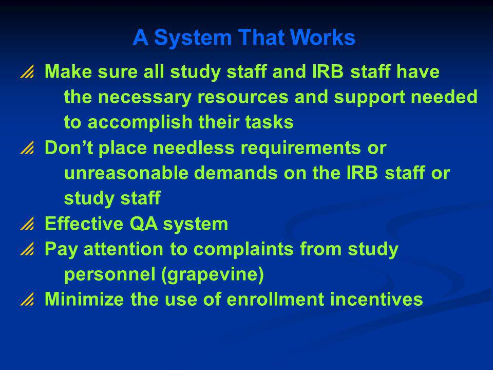 A System That Works Make sure all study staff and IRB staff have