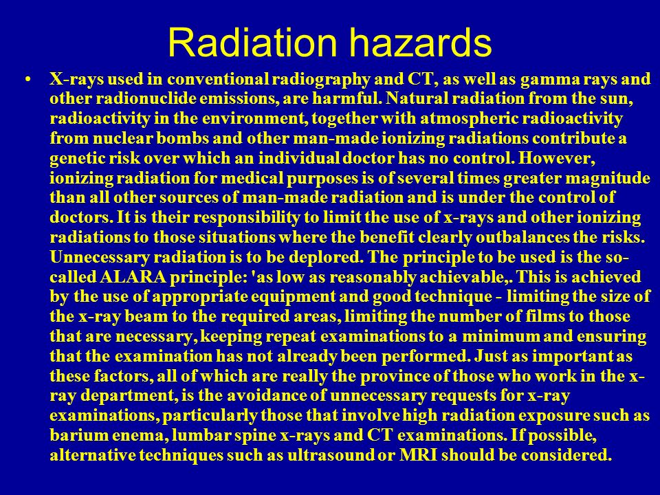 benefits and hazard of radiation Allow your chiropractor to take specific x-rays and trust you're not putting yourself at risk learn more about the benefits and risks of x-ray radiation.