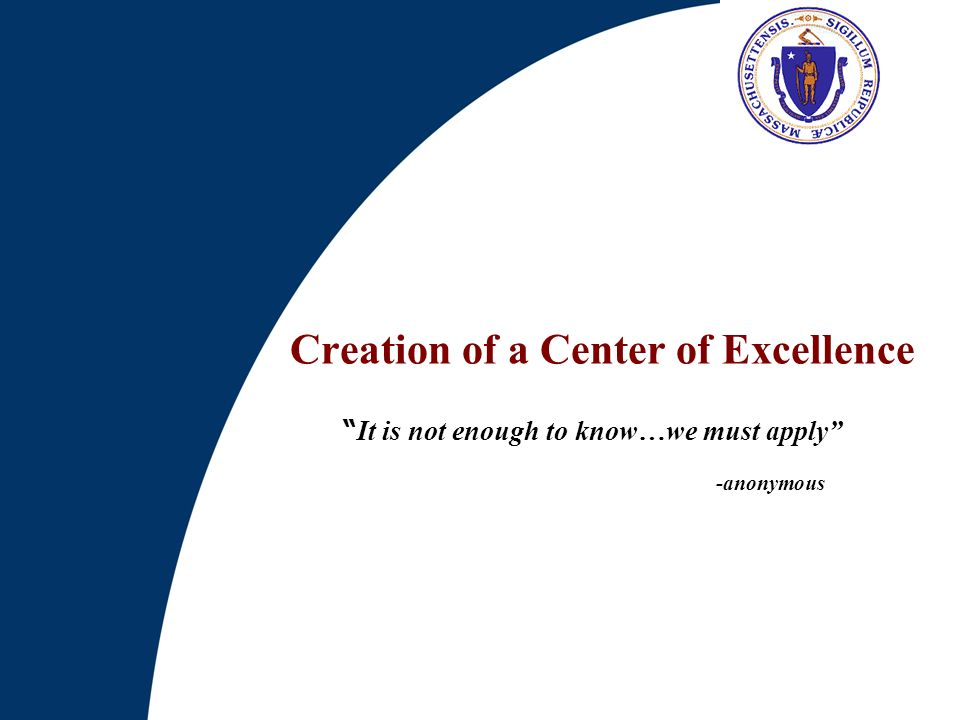 Creation of a Center of Excellence