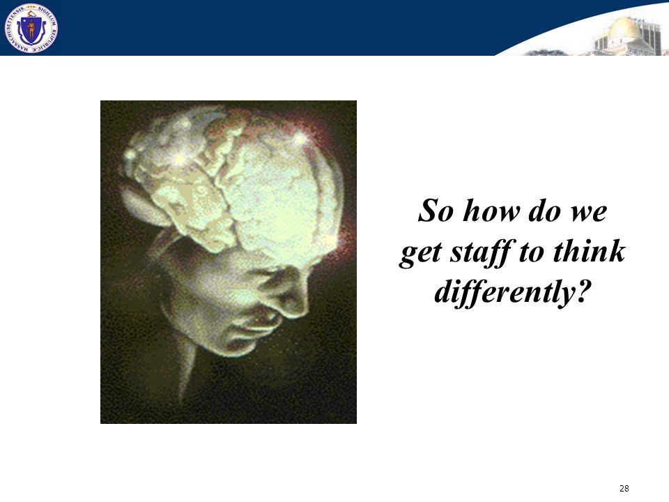 So how do we get staff to think differently