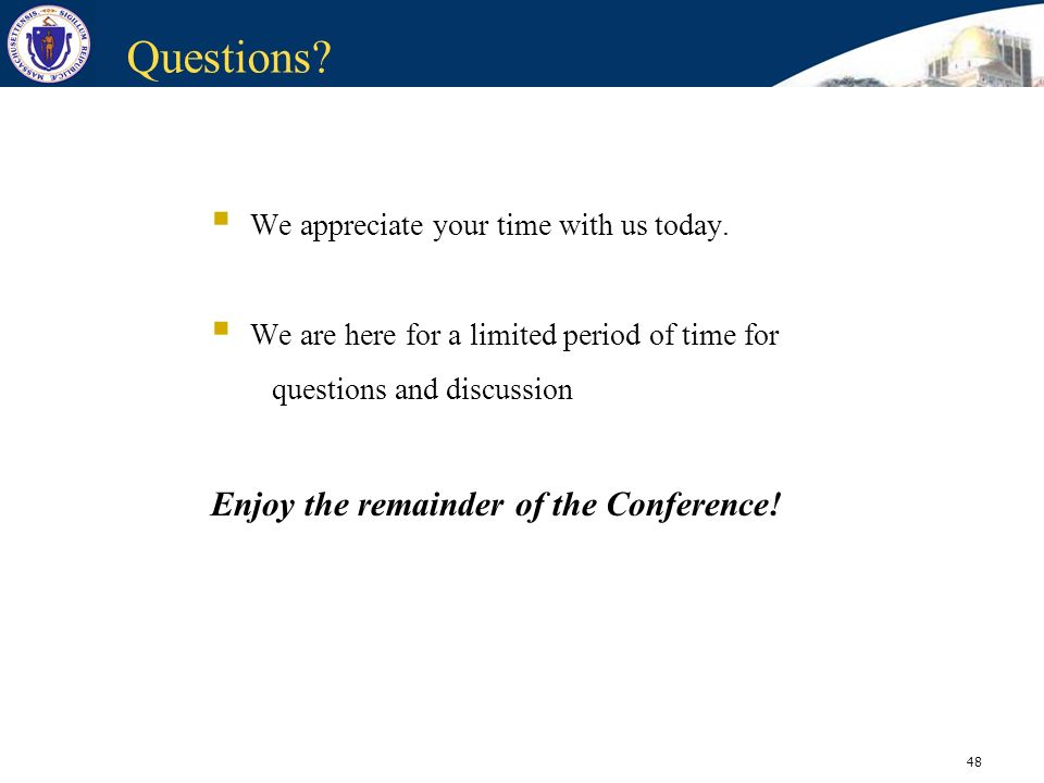 Questions Enjoy the remainder of the Conference!