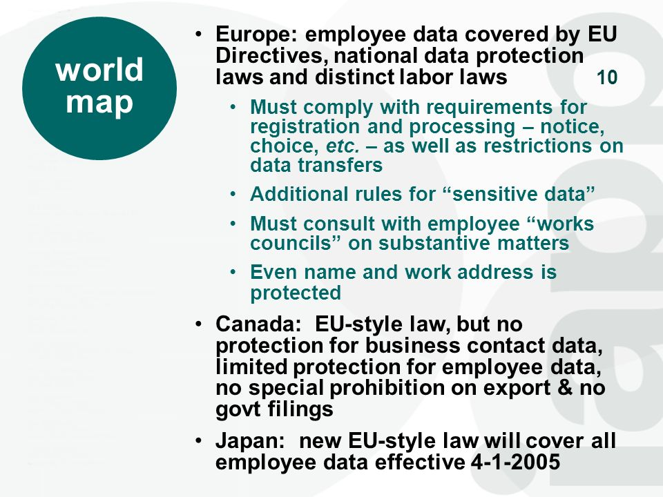 world map. Europe: employee data covered by EU Directives, national data protection laws and distinct labor laws.