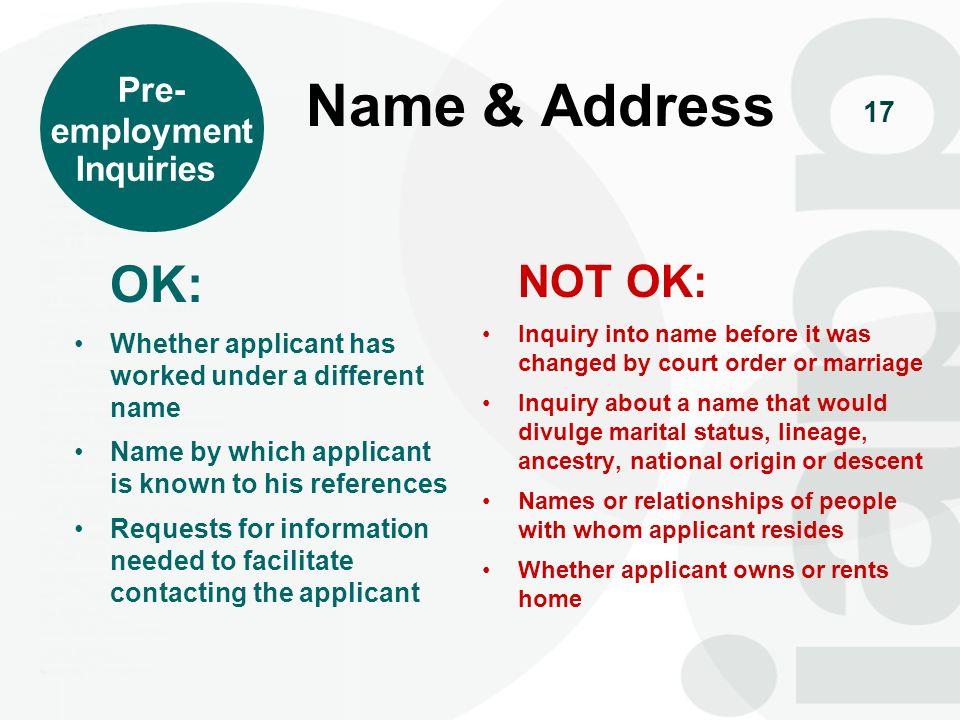 Name & Address NOT OK: OK: Pre- employment Inquiries