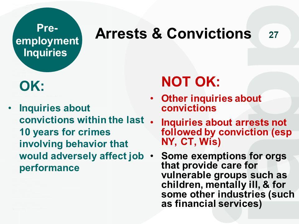 Arrests & Convictions OK: NOT OK: Pre- employment Inquiries