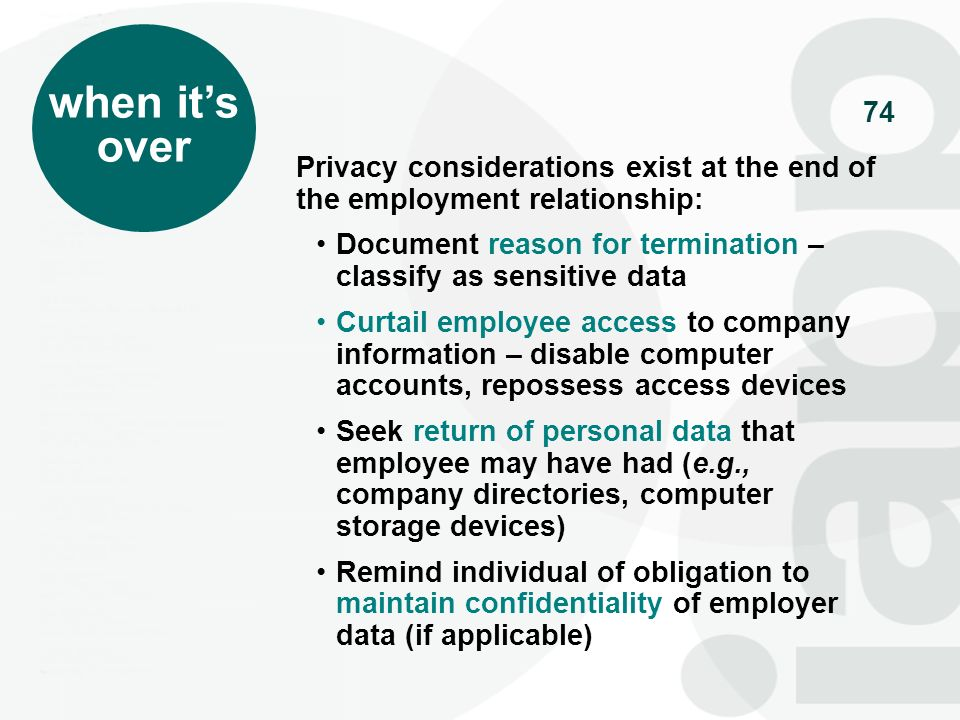 when it's over. Privacy considerations exist at the end of the employment relationship: