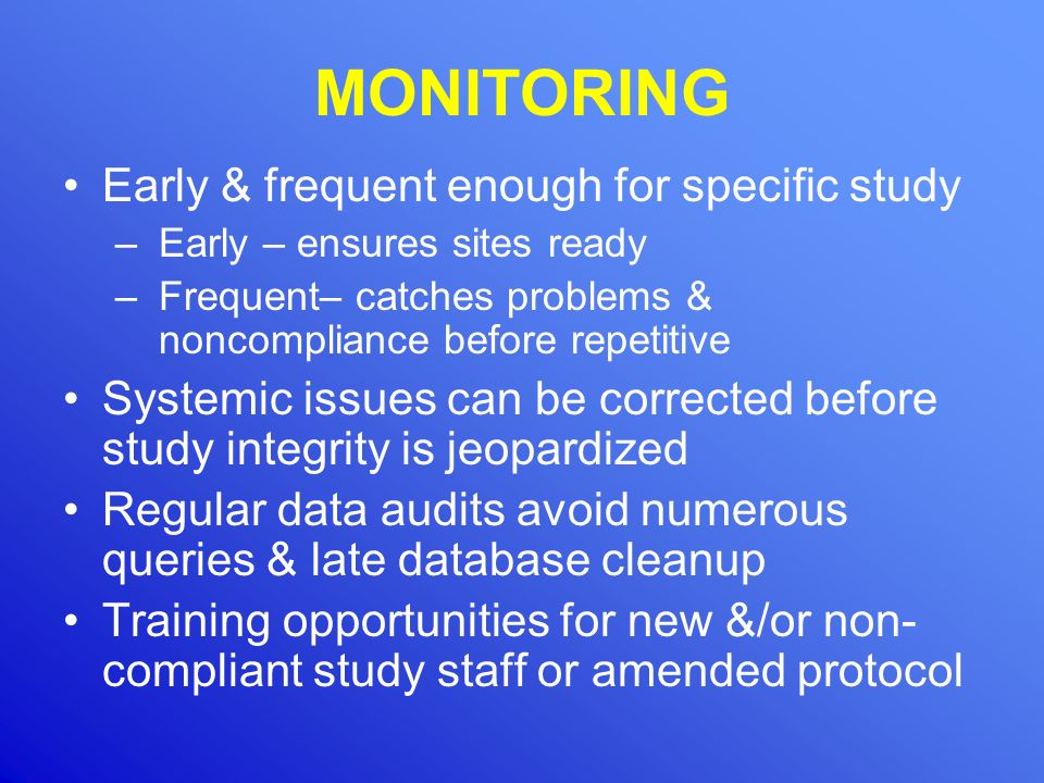 MONITORING Early & frequent enough for specific study