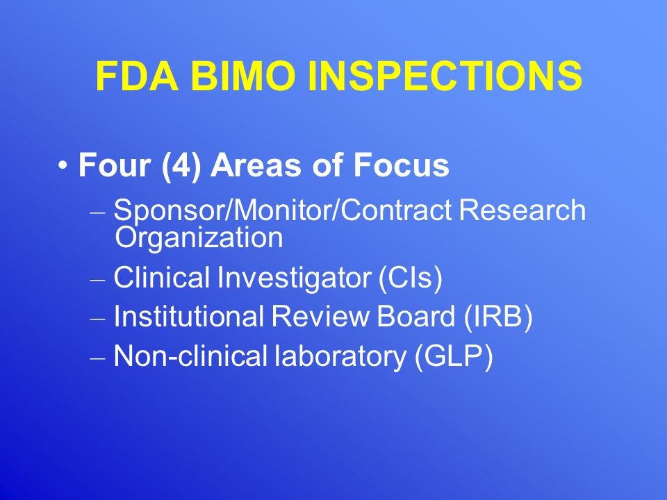 FDA BIMO INSPECTIONS Four (4) Areas of Focus