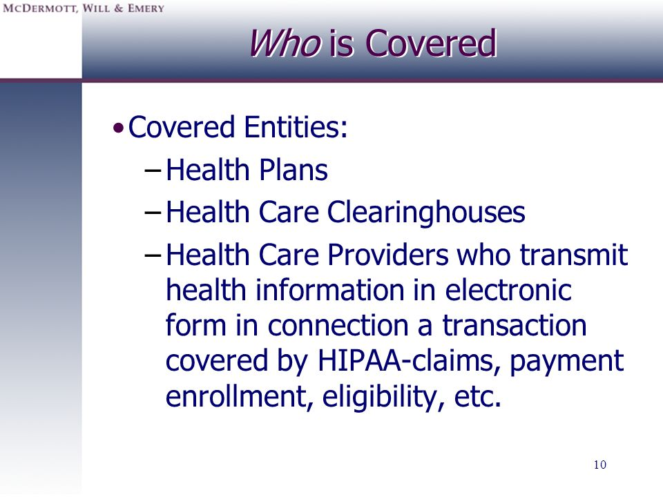 Who is Covered Covered Entities: Health Plans