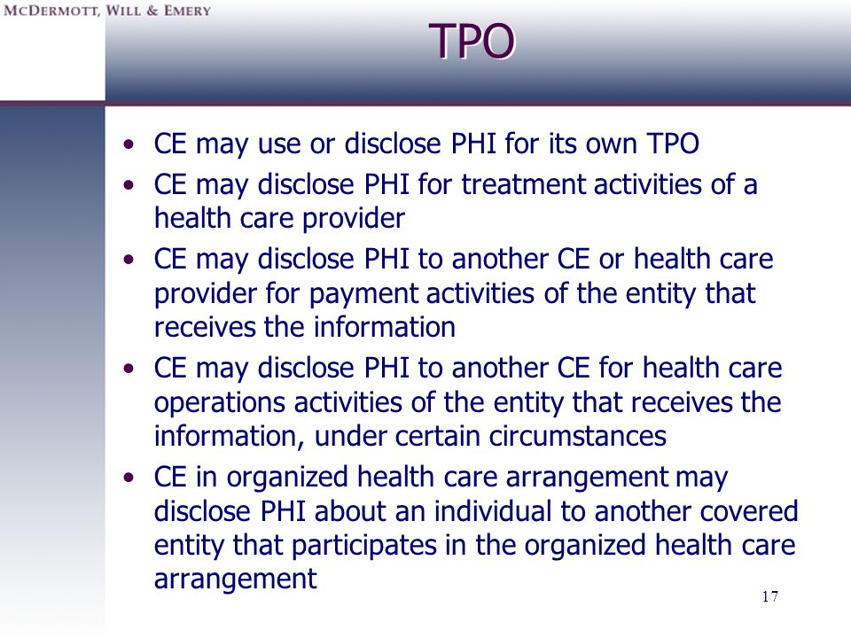 TPO CE may use or disclose PHI for its own TPO