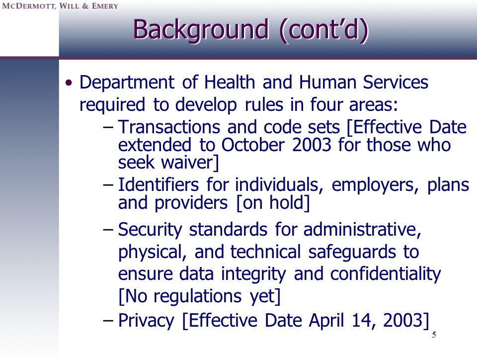 Background (cont'd) Department of Health and Human Services required to develop rules in four areas: