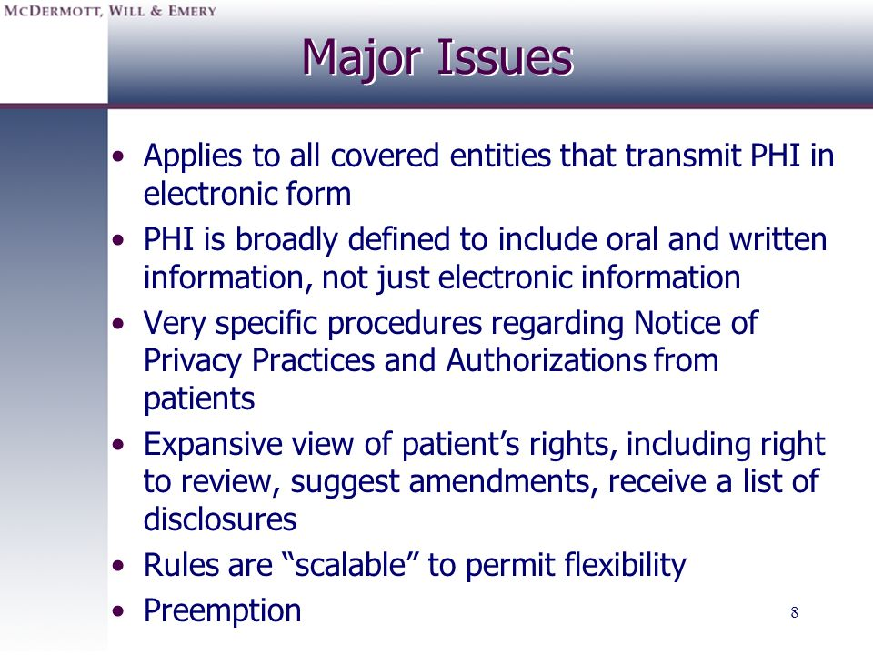 Major Issues Applies to all covered entities that transmit PHI in electronic form.