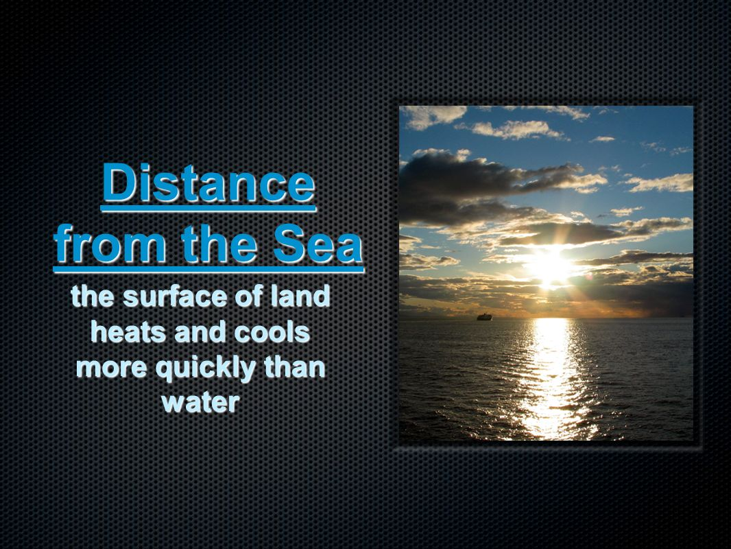 the surface of land heats and cools more quickly than water