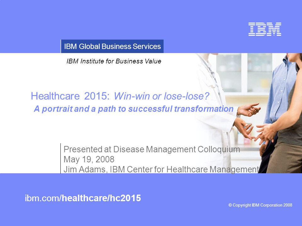 Healthcare 2015: Win-win or lose-lose