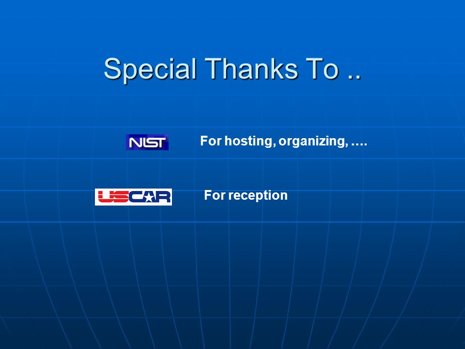Special Thanks To .. For hosting, organizing, …. For reception