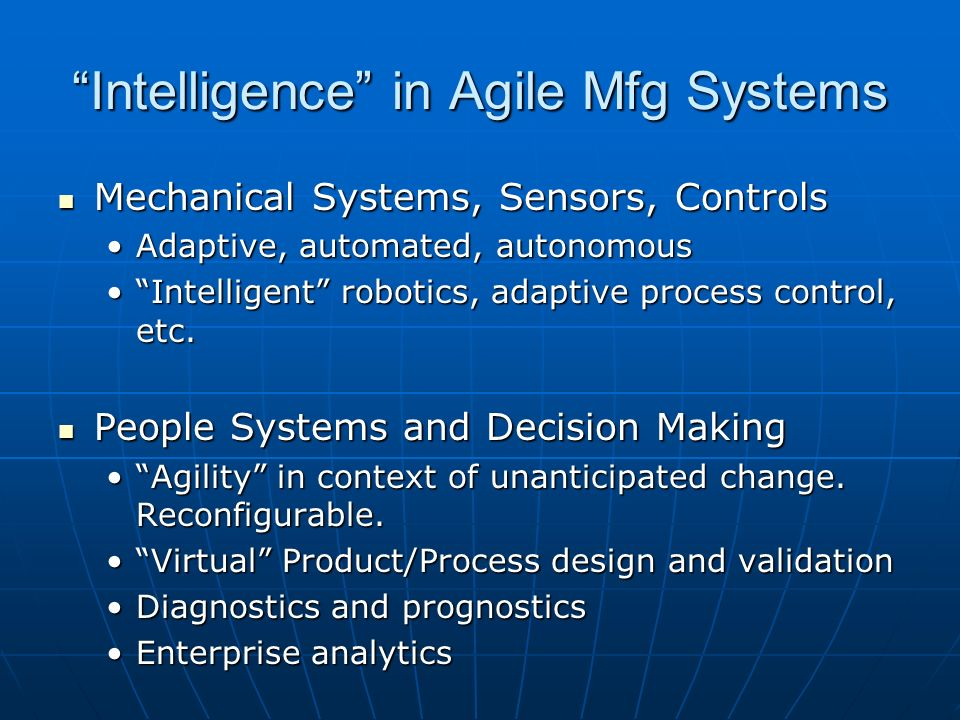 Intelligence in Agile Mfg Systems
