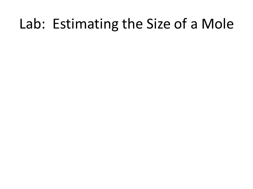 Lab: Estimating the Size of a Mole