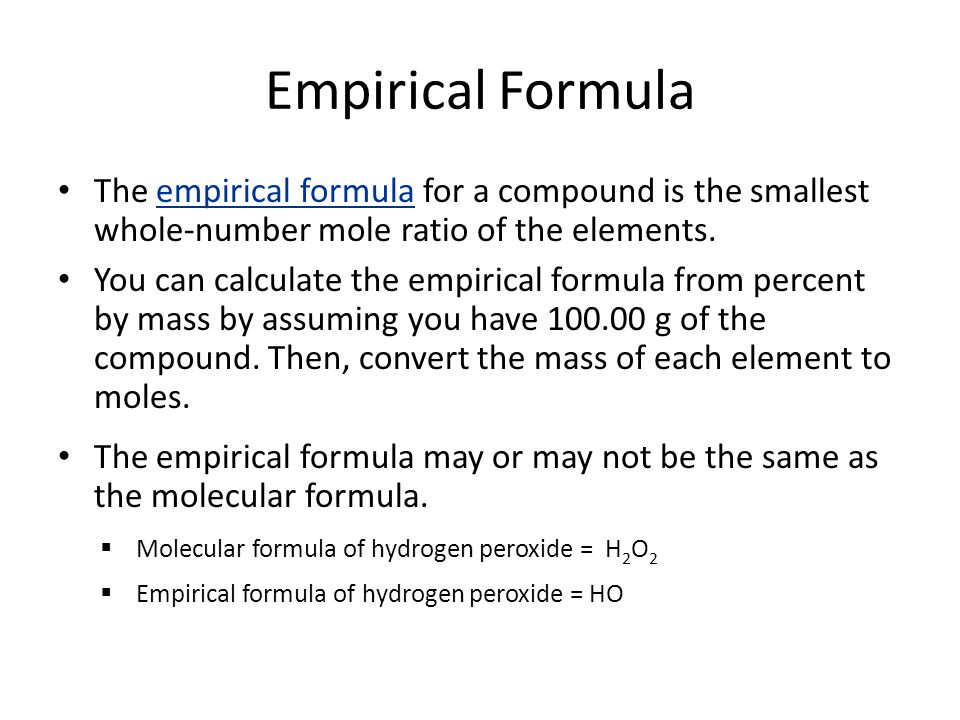 Empirical Formula The empirical formula for a compound is the smallest whole-number mole ratio of the elements.