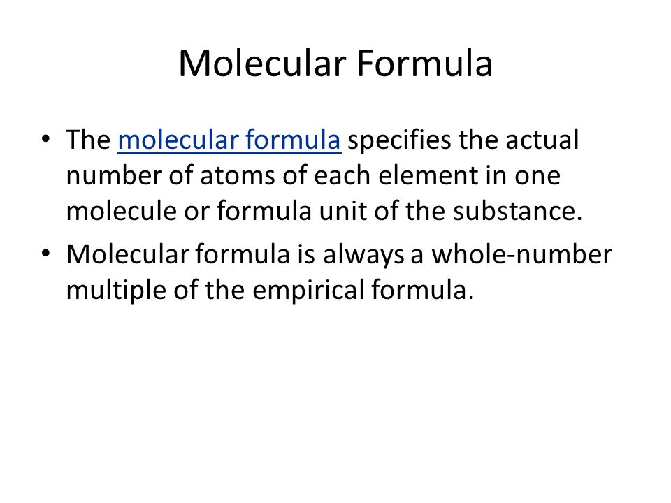 Molecular Formula The molecular formula specifies the actual number of atoms of each element in one molecule or formula unit of the substance.