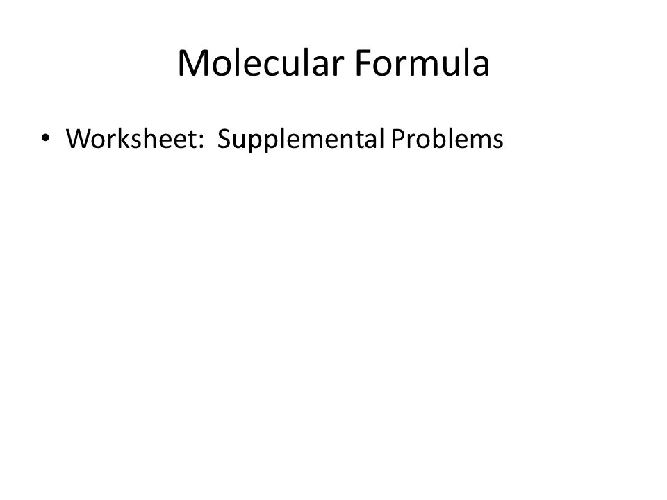 Molecular Formula Worksheet: Supplemental Problems