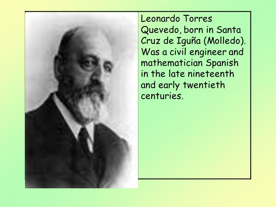 Leonardo Torres Quevedo, born in Santa Cruz de Iguña (Molledo)