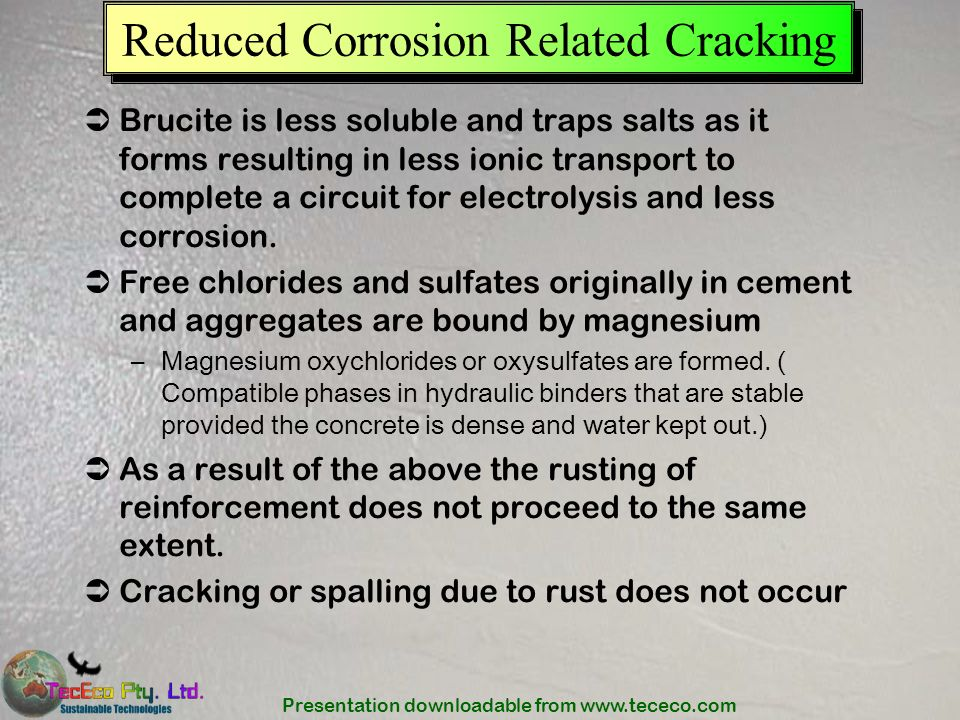 Reduced Corrosion Related Cracking