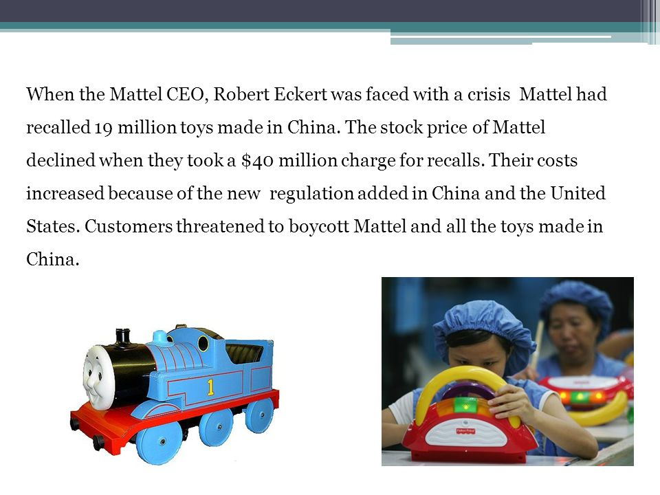 mattels chinese sourcing crisis of 2007 essay 5 lessons learned from mattel's lead in 2007, toy company mattel the main issues in the lead paint crisis at mattel was that the chinese contractors had.