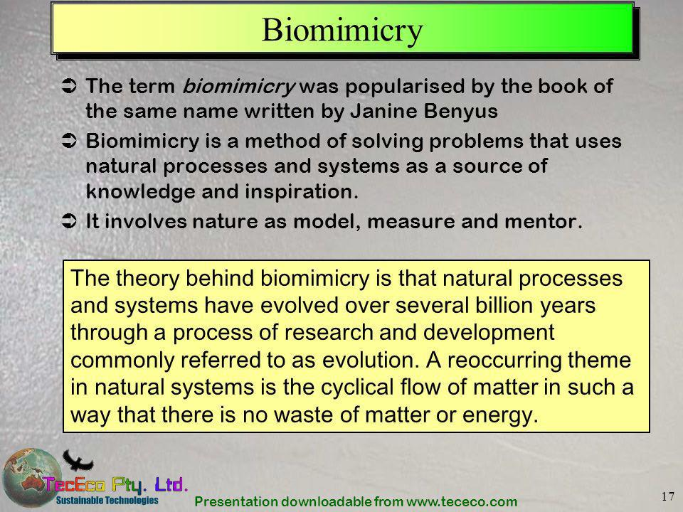 Biomimicry The term biomimicry was popularised by the book of the same name written by Janine Benyus.
