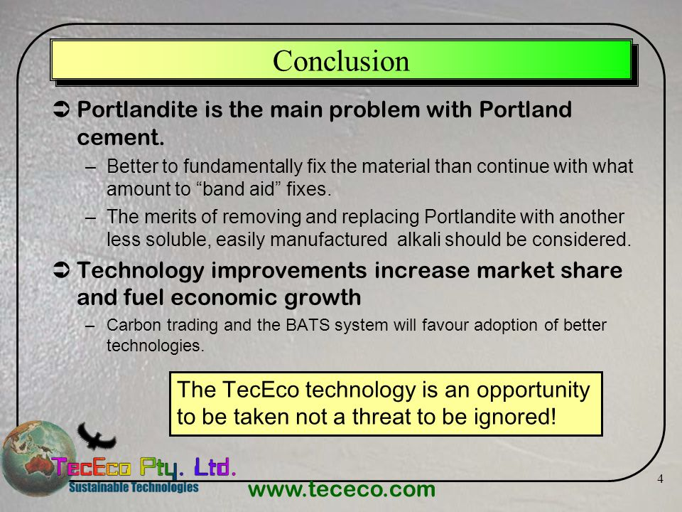 Conclusion Portlandite is the main problem with Portland cement.