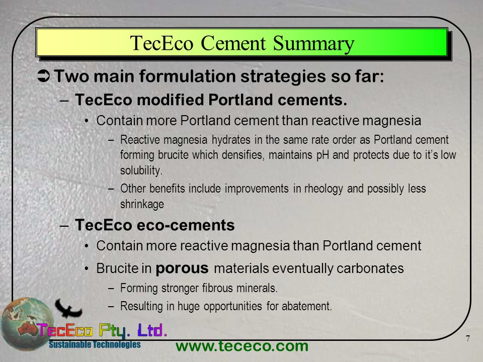 TecEco Cement Summary Two main formulation strategies so far: