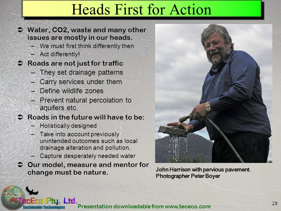 Heads First for Action Water, CO2, waste and many other issues are mostly in our heads. We must first think differently then.