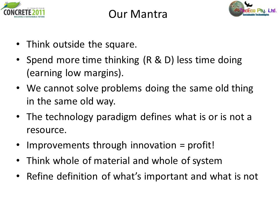 Our Mantra Think outside the square.