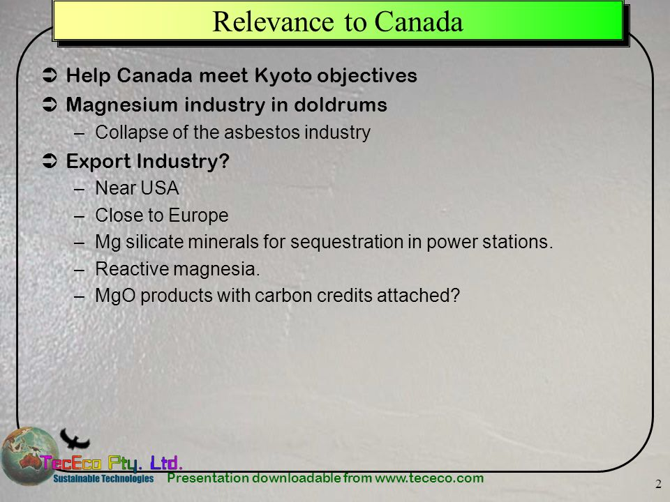 Relevance to Canada Help Canada meet Kyoto objectives