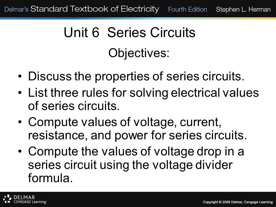 Unit 6 Series Circuits Objectives: