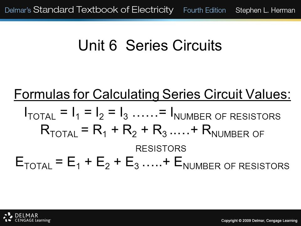 Unit 6 Series Circuits Formulas for Calculating Series Circuit Values: