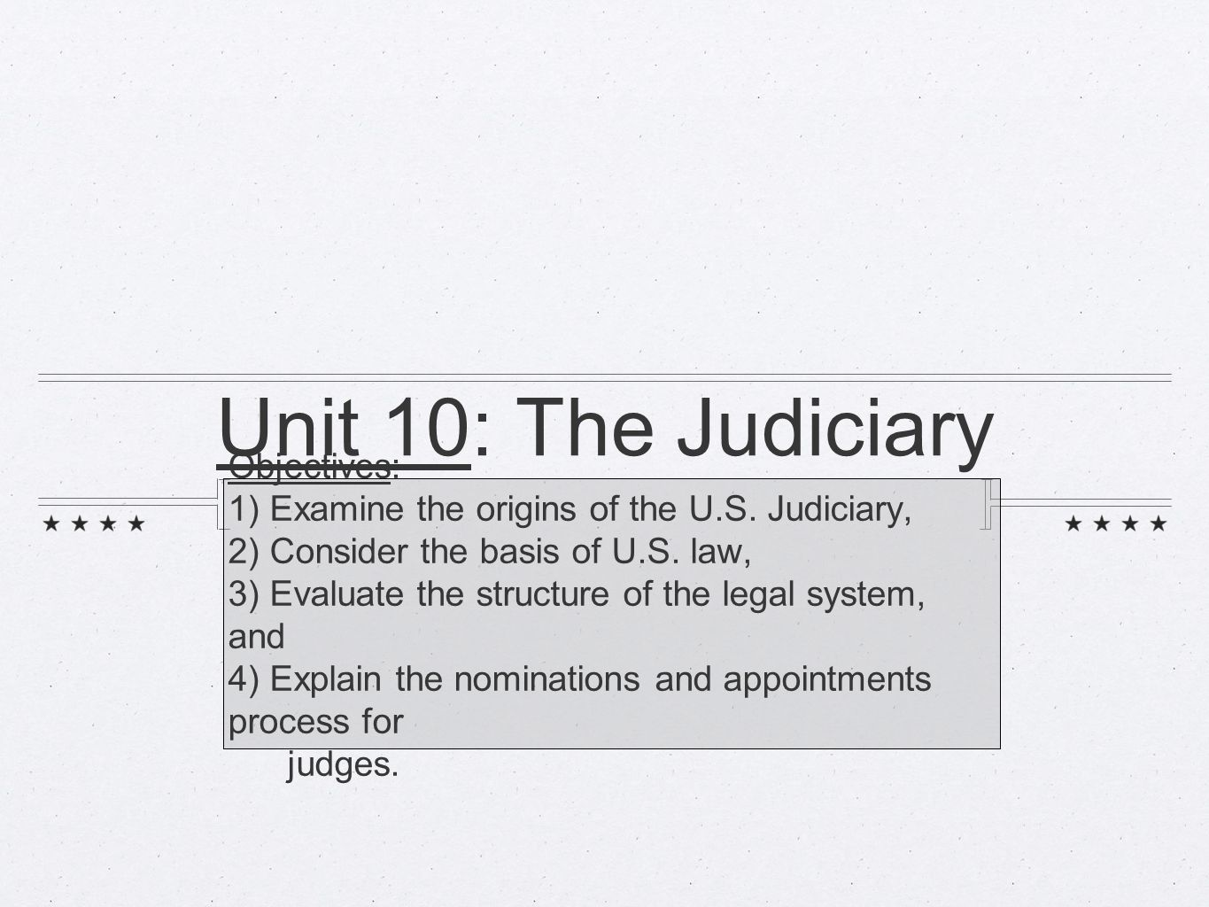 Unit 10: The Judiciary Objectives: