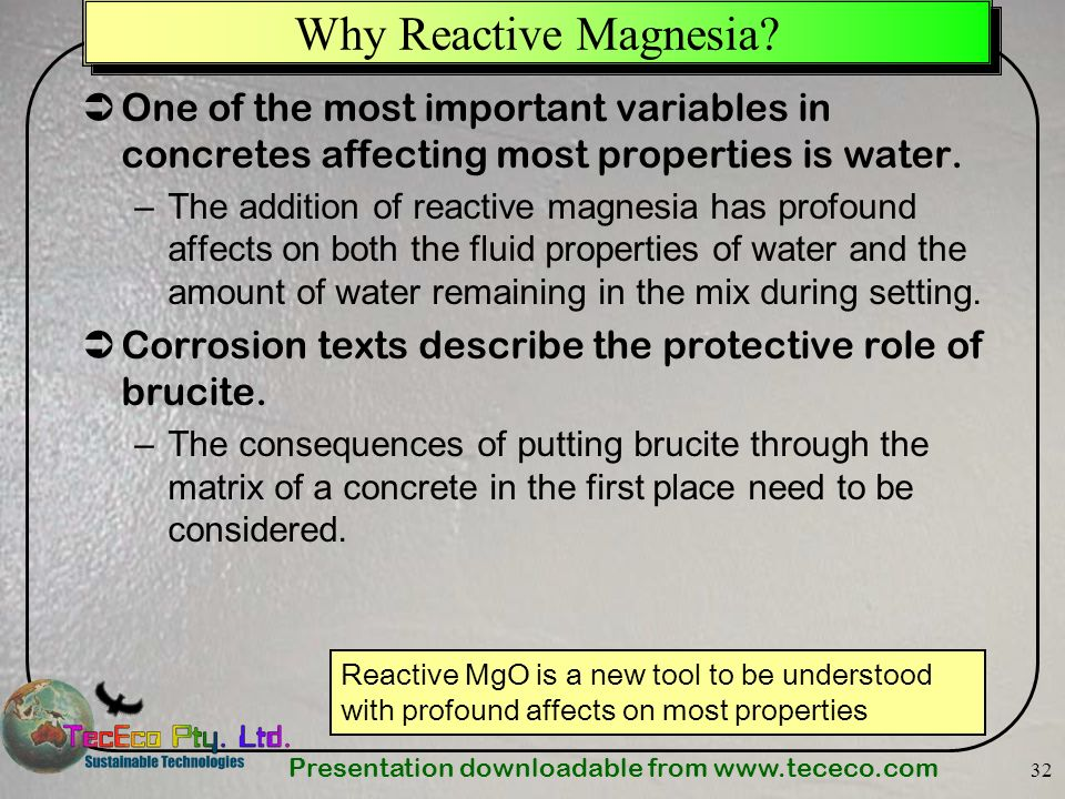 Why Reactive Magnesia One of the most important variables in concretes affecting most properties is water.