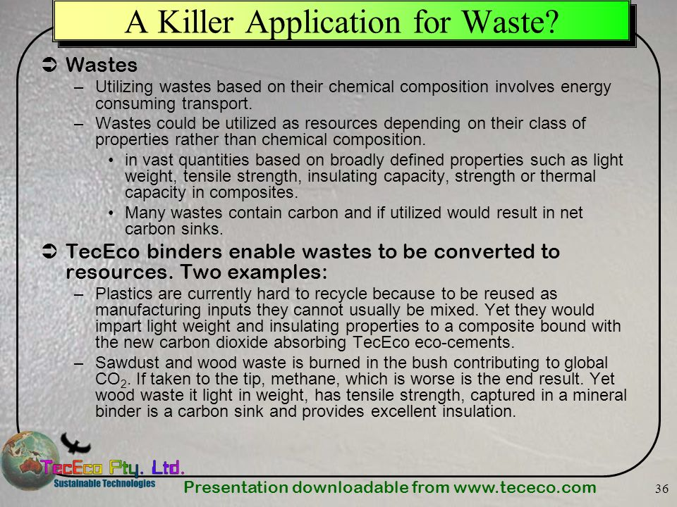 A Killer Application for Waste