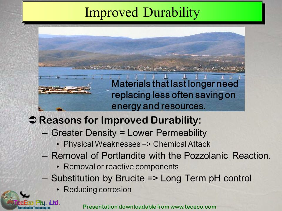 Improved Durability Reasons for Improved Durability: