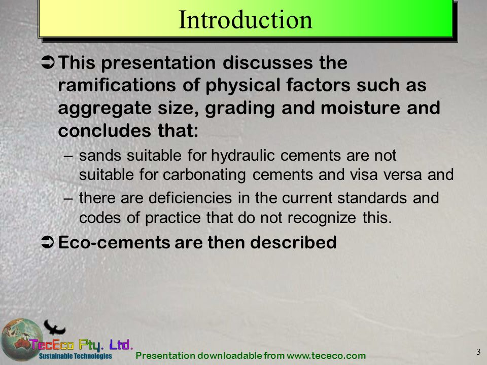 Introduction This presentation discusses the ramifications of physical factors such as aggregate size, grading and moisture and concludes that: