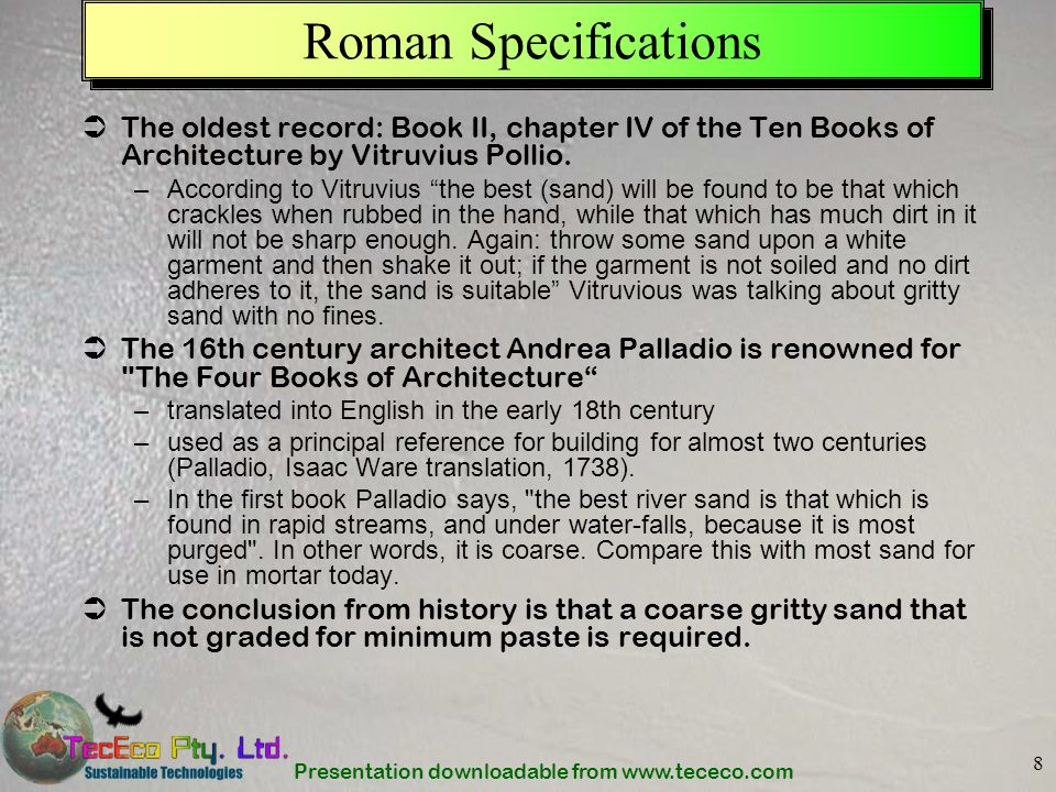 Roman Specifications The oldest record: Book II, chapter IV of the Ten Books of Architecture by Vitruvius Pollio.